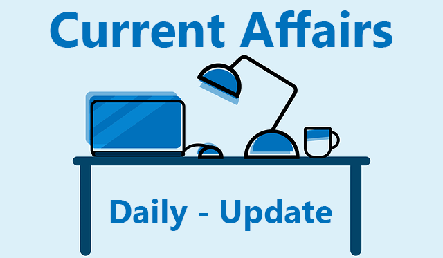 Latest Current Affairs Daily Update