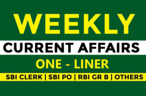 Weekly One Liner Current Affairs| 31st Aug to 06th Sep